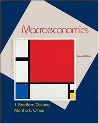 Test Bank for Macroeconomics, 2nd Canadian Edition, Bradford DeLong, Arman Mansoorian, Leo Michelis, ISBN-10: 0071048480, ISBN-13: 9780071048484