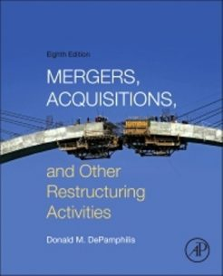 Test Bank for Mergers, Acquisitions, and Other Restructuring Activities, 8th Edition, Donald DePamphilis, ISBN: 9780128013908, ISBN: 9780128024539