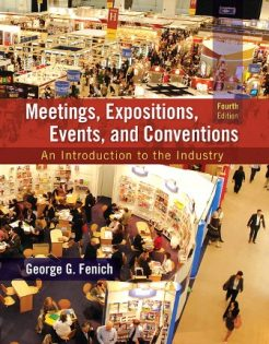 Test Bank for Meetings, Expositions, Events and Conventions: An Introduction to the Industry, 4th Edition, George G. Fenich, ISBN-10: 0133815242, ISBN-13: 9780133815245