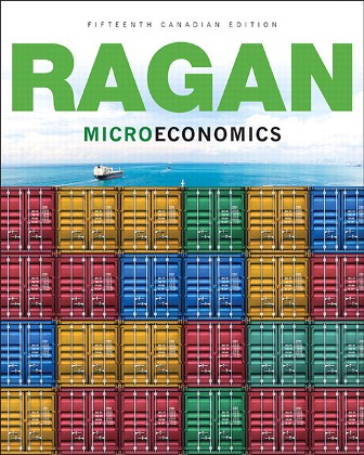 Solution Manual for Microeconomics, 15th Canadian Edition, Christopher T.S. Ragan, ISBN-10: 0134378822, ISBN-13: 9780134378824