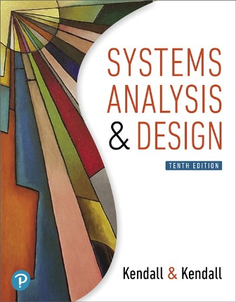 Test Bank for Systems Analysis and Design, 10th Ediiton, Kenneth E. Kendall, ISBN-10: 013478555X, ISBN-13: 9780134785554