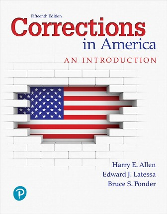Test Bank for Corrections in America: An Introduction, 15th Edition, Harry E. Allen, Edward J. Latessa, Bruce S. Ponder, ISBN-10: 0134871073, ISBN-13: 9780134871073