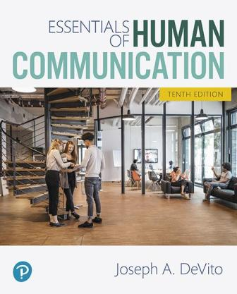 Test Bank for Essentials of Human Communication 10th Edition DeVito ISBN-10: 0134890388, ISBN-13: 9780134890388