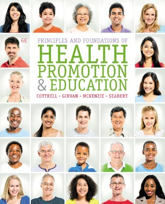 Test Bank for Principles and Foundations of Health Promotion and Education, 6th Edition, Cottrell, ISBN-10: 0321927141, ISBN-13: 9780321927149