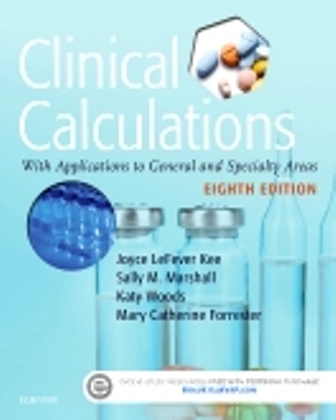 Test Bank for Clinical Calculations, 8th Edition, Joyce LeFever Kee, Sally M. Marshall, ISBN: 9780323392259, ISBN: 9780323390842, ISBN: 9780323392136, ISBN: 9780323390880