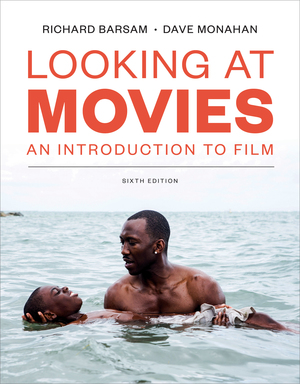Test Bank for Looking at Moviesm, 6th edition, Dave Monahan ISBN: 9780393691139