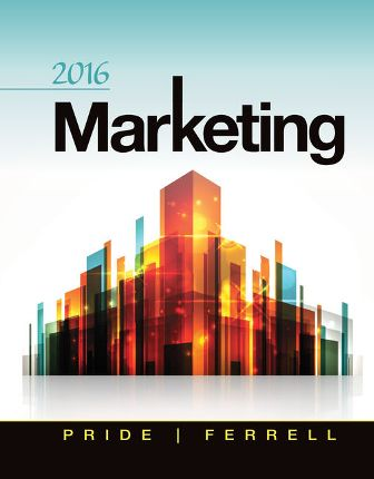 Test Bank for Marketing 2016, 18th Edition, William M. Pride, O. C. Ferrell, ISBN-10: 1305718607, ISBN-13: 9781305718609, ISBN-13: 9781285869407