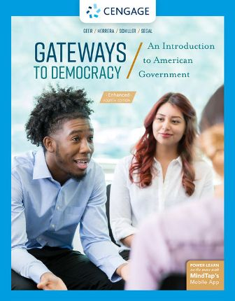 Test Bank for Gateways to Democracy: An Introduction to American Government, Enhanced, 4th Edition, John G. Geer, Richard Herrera, Wendy J. Schiller, Jeffrey A. Segal, ISBN-13: 9781337799805