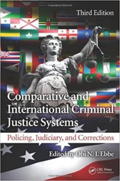 Comparative and International Criminal Justice Systems Policing Judiciary and Corrections 3rd Ebbe Solution Manual
