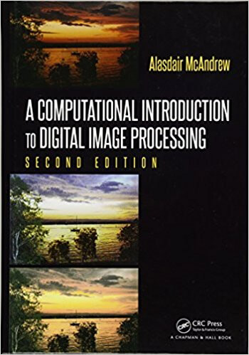 Computational Introduction to Digital Image Processing 2nd McAndrew Solution Manual