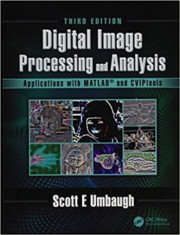 Digital Image Processing and Analysis Applications with MATLAB and CVIPtools 3rd Umbaugh Solution Manual