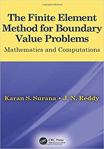 Finite Element Method for Boundary Value Problems Mathematics and Computations 1st Surana Solution Manual