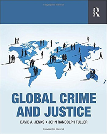Global Crime and Justice 1st Jenks Solution Manual