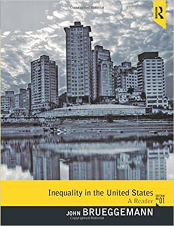 Inequality in the United States A Reader 1st Brueggemann Solution Manual
