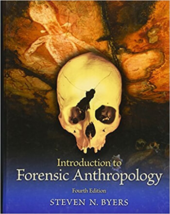 Introduction to Forensic Anthropology 4th Byers Test Bank