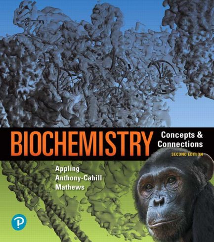 Test Bank for Biochemistry: Concepts and Connections, 2nd Edition, Dean R. Appling, Spencer J. Anthony-Cahill, Christopher K. Mathews, ISBN-13:9780134814827