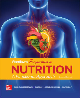 Test Bank for Wardlaw's Perspectives in Nutrition: A Functional Approach, 2nd Edition, Carol Byrd-Bredbenner, Gaile Moe, Jacqueline Berning, Danita Kelley, ISBN10: 1259933849, ISBN13: 9781259933844