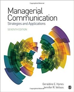 Test Bank for Managerial Communication Strategies and Applications, 7th Edition, Geraldine E. Hynes, Jennifer R. Veltsos, ISBN: 9781506365121