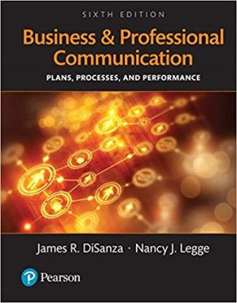 Test Bank for Business and Professional Communication: Plans, Processes, and Performance, 6th Edition, James R. DiSanza, Nancy J. Legge, ISBN-10: 9780134238425, ISBN-13: 9780134238425