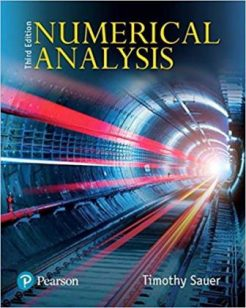 Solution Manual for Numerical Analysis, 3rd Edition, Timothy Sauer, ISBN-10: 9780134696454, ISBN-13: 9780134696454
