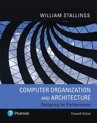 Test Bank for Computer Organization and Architecture, 11th Edition, William Stallings, ISBN-10: 0135188970, ISBN-13: 9780135188972