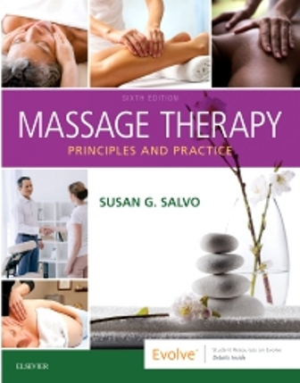 Solution Manual for Massage Therapy Principles and Practice, 6th Edition, Susan Salvo, ISBN: 9780323597647, ISBN: 9780323581288, ISBN: 9780323597630, ISBN: 9780323597623