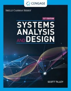 Solution Manual for Systems Analysis and Design, 12th Edition, Scott Tilley, ISBN-10: 0357237633, ISBN-13: 9780357237632