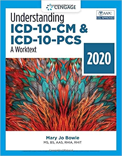 Test Bank for Understanding ICD-10-CM and ICD-10-PCS A Worktext – 2020, 5th Edition, Mary Jo Bowie, ISBN10: 0357378563, ISBN13: 9780357378564