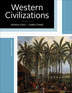 Solution Manual for Western Civilizations Their History & Their Culture, 19th Edition, Joshua Cole, Carol Symes, ISBN: 9780393623048, ISBN: 9780393624762, ISBN: 9780393614305