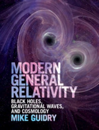 Solution Manual for Modern General Relativity Black Holes, Gravitational Waves, and Cosmology, 1st Edition, Mike Guidry, ISBN-10: 1107197899, ISBN-13: 9781107197893