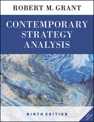 Test Bank for Contemporary Strategy Analysis Text Only, 9th Edition, Robert M. Grant, ISBN: 9781119120834