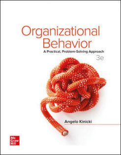 Solution Manual for Organizational Behavior: A Practical, Problem-Solving Approach, 3rd Edition, Angelo Kinicki, ISBN10: 1260075079, ISBN13: 9781260075076