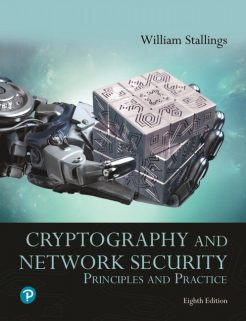 Solution Manual for Pearson eText for Cryptography and Network Security: Principles and Practice, 8th Edition, William Stallings, ISBN-13: 9780135764268, ISBN-13: 9780135764039