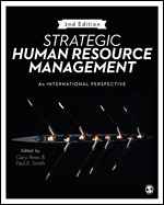 Solution Manual for Strategic Human Resource Management An international perspective, 2nd Edition, Gary Rees, Paul Smith, ISBN: 9781473969322, ISBN: 9781473969315