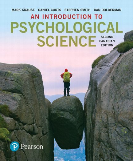 Test Bank for An Introduction to Psychological Science, 2nd Canadian Edition, Mark Krause, Daniel Corts, Stephen C Smith, Dan Dolderman, ISBN-10: 0134729420, ISBN-13: 9780134729428