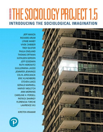 Test Bank for The Sociology Project 1.5: Introducing the Sociological Imagination, Updated First Canadian Edition, 2nd Edition, Kirsten Kramar, Jeff Manza, ISBN-10: 0135368154, ISBN-13: 9780135368152