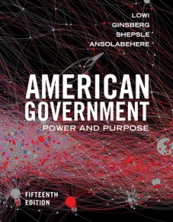 Test Bank for American Government: Power and Purpose, 15th Edition, Theodore J Lowi, Benjamin Ginsberg, Kenneth A Shepsle, Stephen Ansolabehere, ISBN: 9780393675016