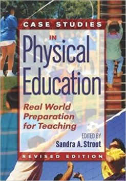 Case Studies in Physical Education Real World Preparation for Teaching 1st Stroot Solution Manual