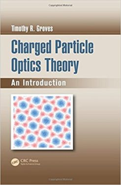 Charged Particle Optics Theory An Introduction Optical Sciences and Applications of Light 1st Groves Solution Manual