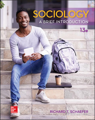 Solution Manual for Sociology: A Brief Introduction, 13th Edition, Richard T. Schaefer, ISBN10: 1259912434, ISBN13: 9781259912436