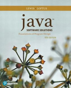 Test Bank for Java Software Solutions, 9th Edition, John Lewis, William Loftus, ISBN-10: 0134462025, ISBN-13: 9780134462028, ISBN-10: 0134700031, ISBN-13: 9780134700038