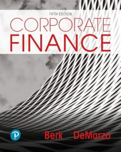 Test Bank for Corporate Finance, 5th Edition, Jonathan Berk, Peter DeMarzo, ISBN-10: 0135161088, ISBN-13: 9780135161081