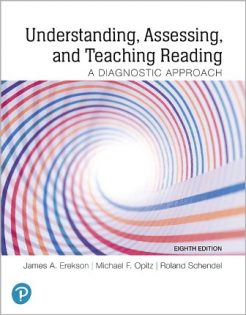 Test Bank for Understanding, Assessing, and Teaching Reading: A Diagnostic Approach, 8th Edition, James Erekson, Michael Opitz, Roland Schendel, ISBN-10: 013520240X, ISBN-13: 9780135202401