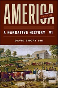 Test Bank for America: A Narrative History Brief, 11th Edition, Volume 1, David E. Shi, ISBN-10: 0393668967, ISBN-13: 9780393668964