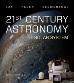 Test Bank for 21st Century Astronomy: The Solar System, 6th Edition, Laura Kay, Stacy Palen, George Blumenthal, ISBN: 9780393691283, ISBN: 9780393691290, ISBN: 9780393675573, ISBN: 9780393675580, ISBN: 9780393675511, ISBN: 9780393675528