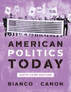 Test Bank for American Politics Today Core, 6th Edition, William T Bianco, David T Canon, ISBN: 9780393696073, ISBN: 9780393679922, ISBN: 9780393679915
