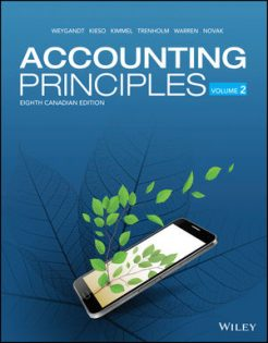 Test Bank for Accounting Principles, Volume 2, 8th Canadian Edition, Jerry J. Weygandt, Donald E. Kieso, Paul D. Kimmel, Barbara Trenholm, Valerie Warren, Lori Novak, ISBN: 1119502497, ISBN: 9781119502555