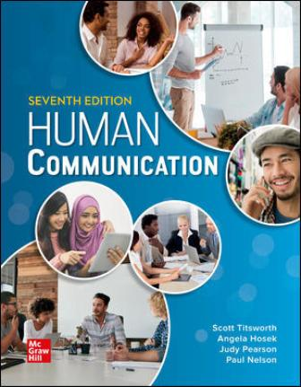 Test Bank for Human Communication, 7th Edition, By Judy Pearson, Paul Nelson, Scott Titsworth, Angela Hosek, ISBN10: 1260822877, ISBN13: 9781260822878