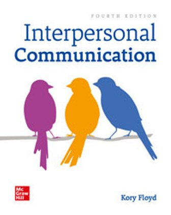 Test Bank for Interpersonal Communication 4th Edition By Kory Floyd, ISBN-10: 1260007073, ISBN-13: 9781260007077, ISBN10: 1260822885, ISBN13: 9781260822885