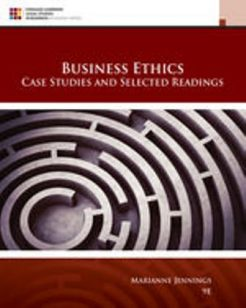 Solution Manual for Business Ethics: Case Studies and Selected Readings, 9th Edition, Marianne M. Jennings, ISBN-10: 1305972546, ISBN-13: 9781305972544